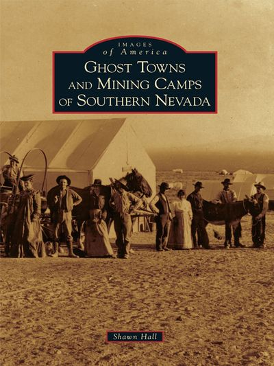 Buy Ghost Towns and Mining Camps of Southern Nevada at Amazon