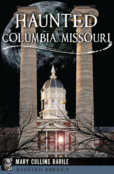 Haunted Columbia, Missouri