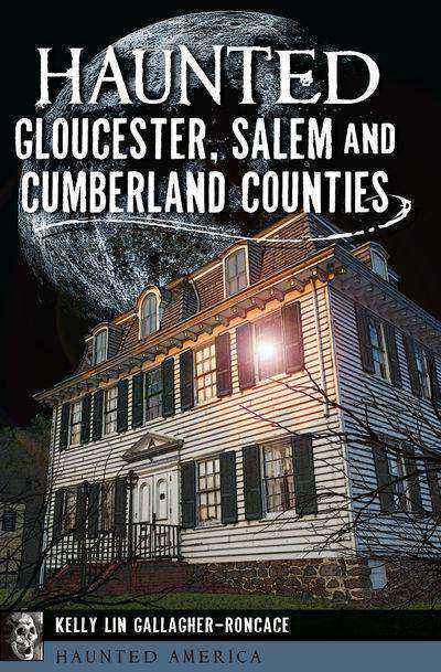 Buy Haunted Gloucester, Salem and Cumberland Counties at Amazon