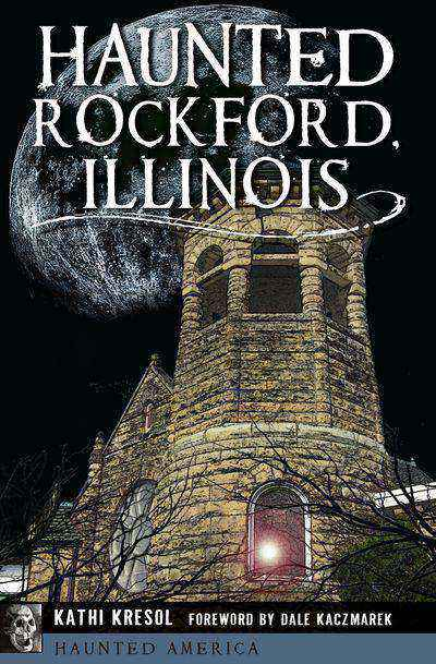 Buy Haunted Rockford, Illinois at Amazon
