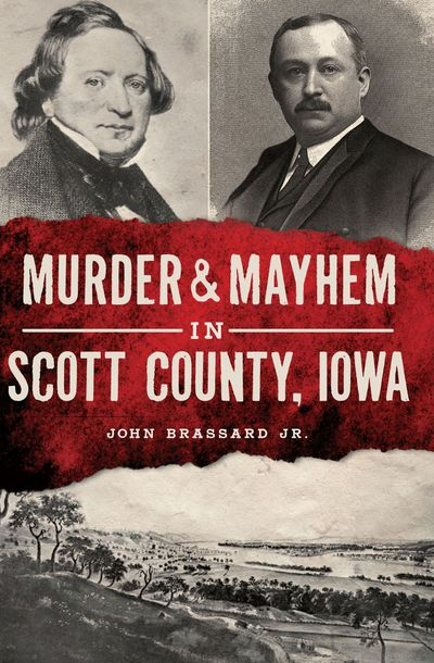 Buy Murder & Mayhem in Scott County, Iowa at Amazon