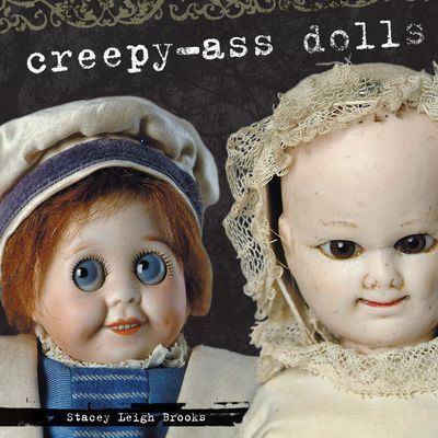 Buy Creepy-Ass Dolls at Amazon