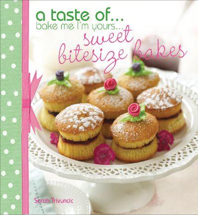 Buy Bake Me I'm Yours . . . Sweet Bitesize Bakes at Amazon