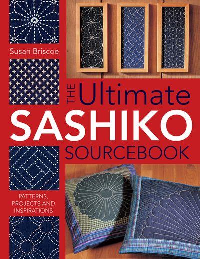 The Ultimate Sashiko Sourcebook