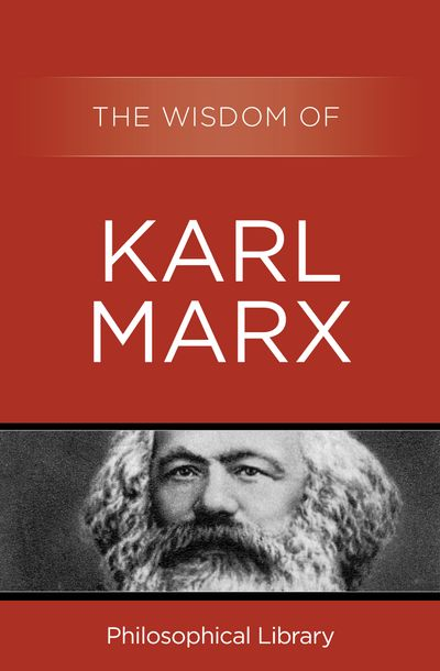 The Wisdom of Karl Marx
