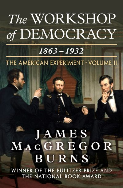 Buy The Workshop of Democracy, 1863–1932 at Amazon