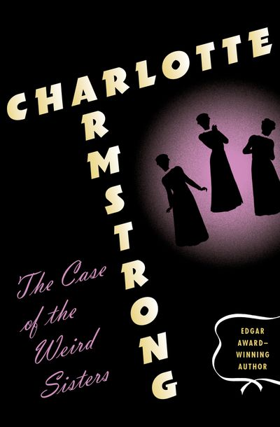 Buy The Case of the Weird Sisters at Amazon