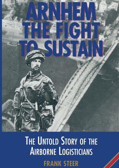 Arnhem the Fight to Sustain