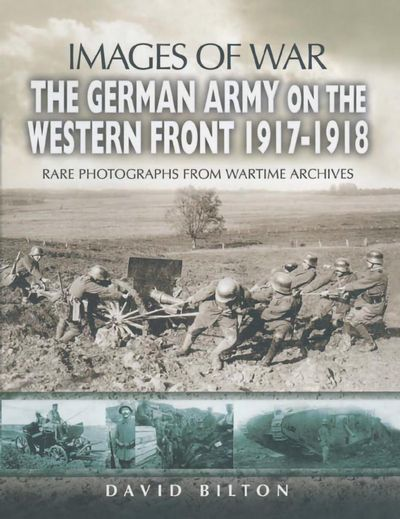 Buy The German Army on the Western Front, 1917–1918 at Amazon