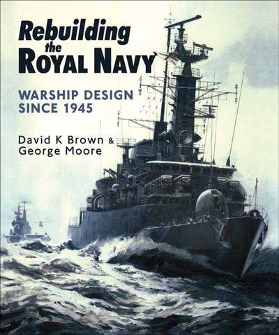 Buy Rebuilding the Royal Navy at Amazon