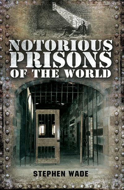 Buy Notorious Prisons of the World at Amazon