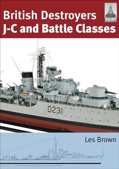British Destroyers: J-C and Battle Classes