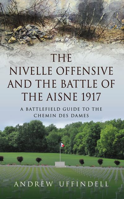 Buy The Nivelle Offensive and the Battle of the Aisne 1917 at Amazon