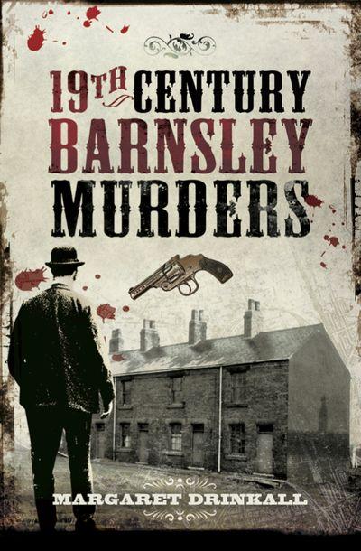 Buy 19th Century Barnsley Murders at Amazon