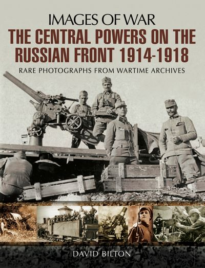 Buy The Central Powers on the Russian Front 1914–1918 at Amazon