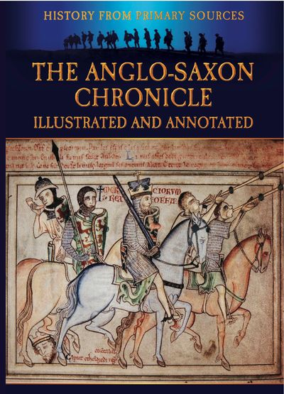 Buy The Anglo-Saxon Chronicle Illustrated and Annotated at Amazon