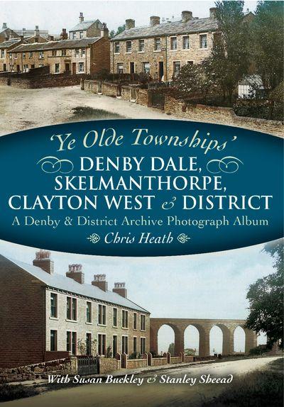 Buy Denby Dale, Skelmanthorpe, Clayton West & District at Amazon