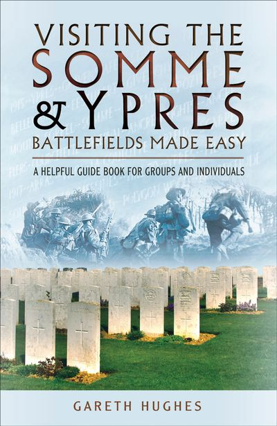 Buy Visiting the Somme & Ypres Battlefields Made Easy at Amazon