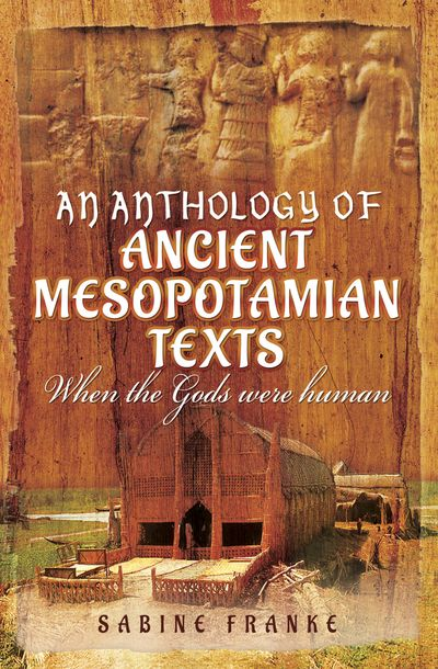 Buy An Anthology of Ancient Mesopotamian Texts at Amazon