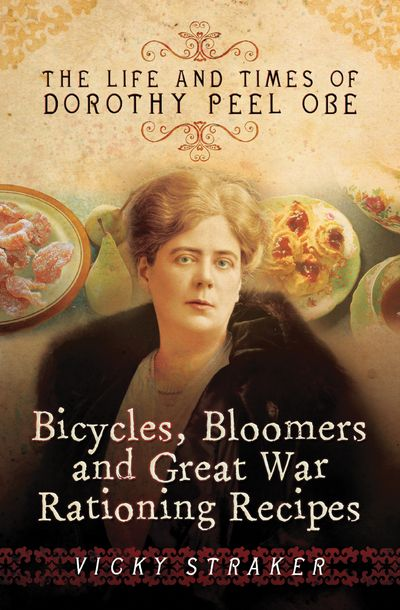 Buy Bicycles, Bloomers and Great War Rationing Recipes at Amazon