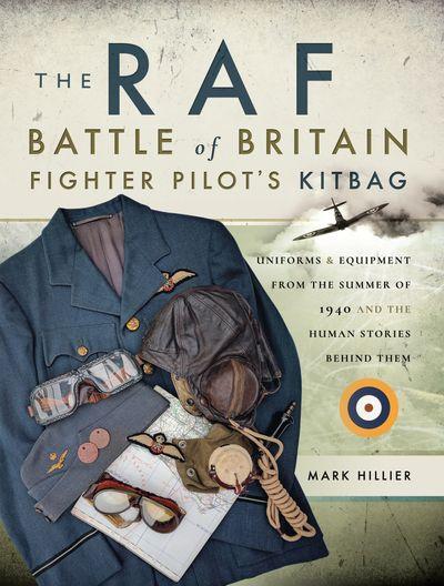 The RAF Battle of Britain Fighter Pilot's Kitbag