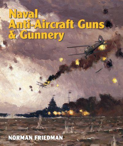 Buy Naval Anti-Aircraft Guns & Gunnery at Amazon