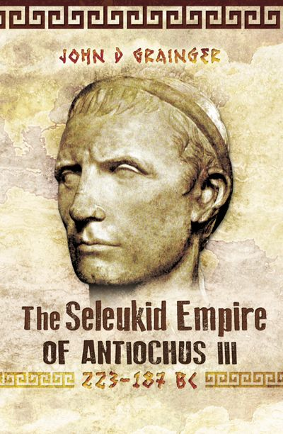Buy The Seleukid Empire of Antiochus III, 223–187 BC at Amazon