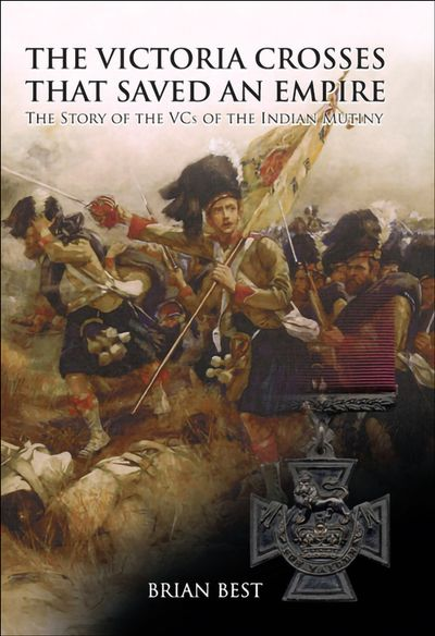 Buy The Victoria Crosses that Saved an Empire at Amazon