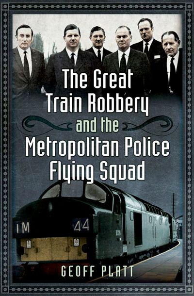 Buy The Great Train Robbery and the Metropolitan Police Flying Squad at Amazon