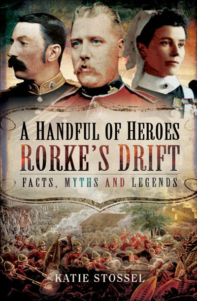 Buy A Handful of Heroes, Rorke's Drift at Amazon