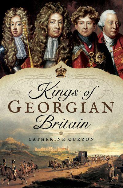 Buy Kings of Georgian Britain at Amazon