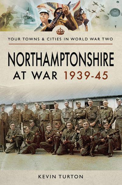 Northamptonshire at War, 1939–45