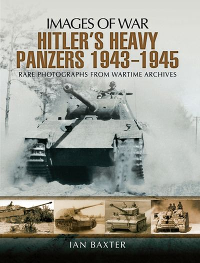 Buy Hitlers Heavy Panzers, 1943–1945 at Amazon