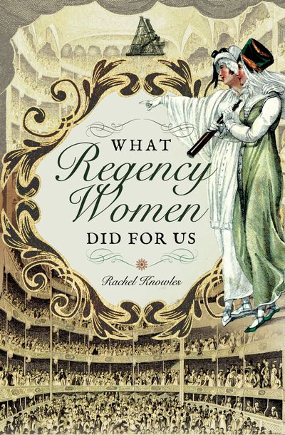 Buy What Regency Women Did for Us at Amazon