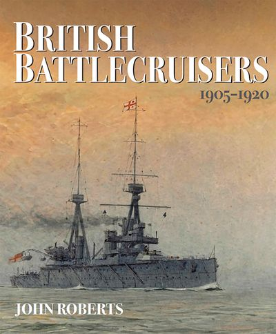 Buy British Battlecruisers, 1905–1920 at Amazon