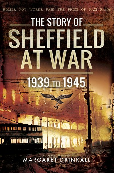 The Story of Sheffield at War