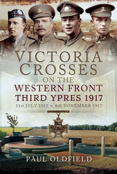 Victoria Crosses on the Western Front, 31st July 1917–6th November 1917