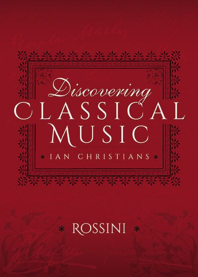 Buy Discovering Classical Music: Rossini at Amazon