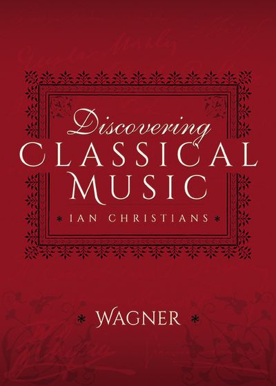 Buy Discovering Classical Music: Wagner at Amazon