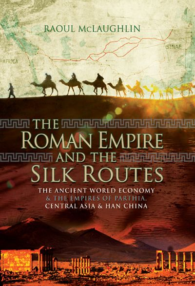 Buy The Roman Empire and the Silk Routes at Amazon