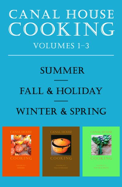 Buy Canal House Cooking Volumes 1–3 at Amazon