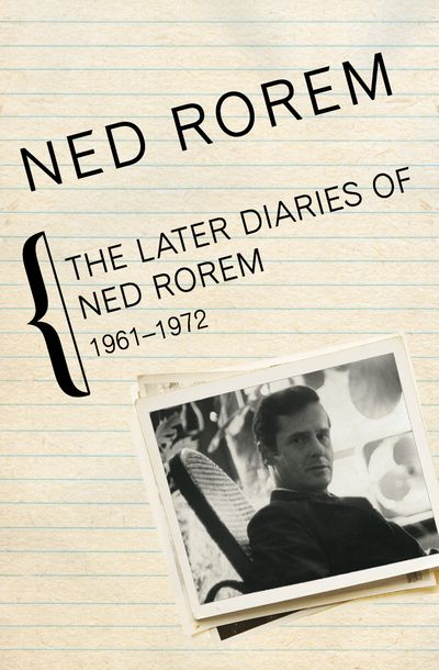 Buy The Later Diaries of Ned Rorem, 1961–1972 at Amazon