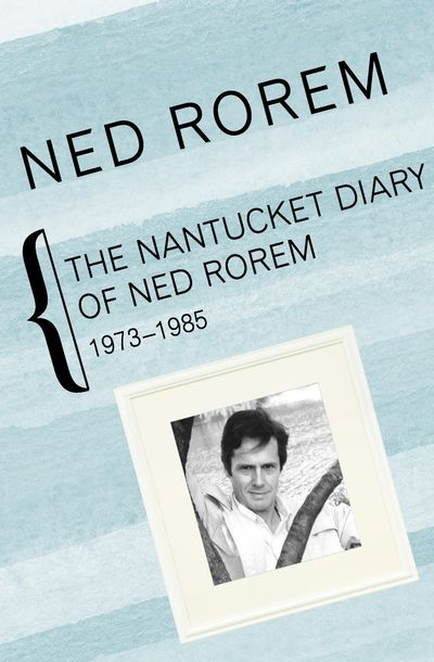Buy The Nantucket Diary of Ned Rorem, 1973–1985 at Amazon