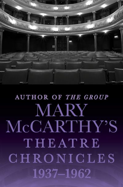 Buy Mary McCarthy's Theatre Chronicles, 1937–1962 at Amazon