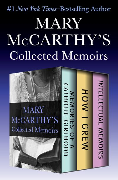 Buy Mary McCarthy's Collected Memoirs at Amazon