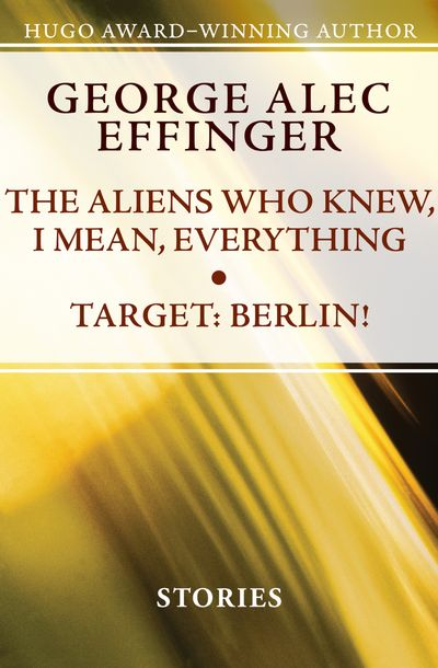Buy The Aliens Who Knew, I Mean, Everything and Target: Berlin! at Amazon