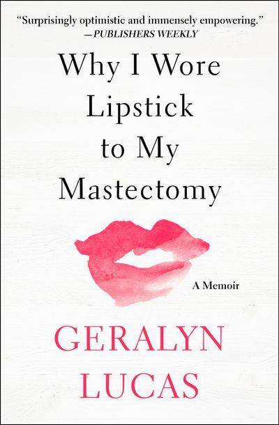Buy Why I Wore Lipstick to My Mastectomy at Amazon