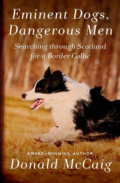 Buy Eminent Dogs, Dangerous Men at Amazon
