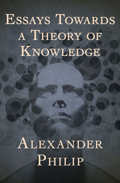 Buy Essays Towards a Theory of Knowledge at Amazon
