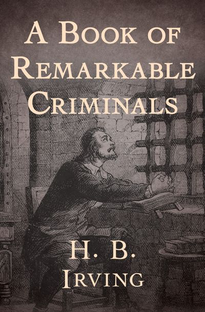 Buy A Book of Remarkable Criminals at Amazon